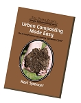 Urban Composting Made Easy by Kari Spencer