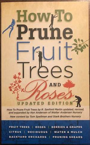 How To Prune Fruit Trees and Roses (Updated Edition)